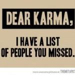 Karma's a (Phony) Bitch!